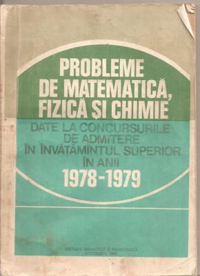 (C5042) PROBLEME DE MATEMATICA, FIZICA SI CHIMIE PT. CONCURSURILE DE ADMITERE IN INVATAMANTUL SUPERIOR IN ANII 1978-1979, DE SABAC, OLARIU....1980 foto