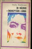 IN RAZBOI / INDREPTARI / ANNA DE DUILIU ZAMFIRESCU ,EDITURA MINERVA 1971