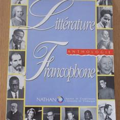 LITTERATURE FRANCOPHONE- ANTHOLOGIE- LITERATURA FRANCEZA, FRANCOFONA - Carte Literatura Franceza