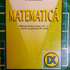 MATEMATICA MANUAL PENTRU CLASA A IX-A - C. Nastasescu, C. Nita, Gh. Andrei - Manual scolar didactica si pedagogica, Clasa 9, Didactica si Pedagogica
