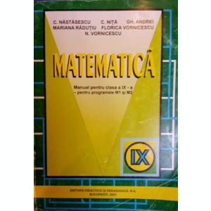 MATEMATICA MANUAL PENTRU CLASA A IX-A - C. Nastasescu, C. Nita, Gh. Andrei