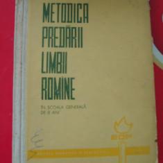METODICA PREDARII LIMBII ROMANE IN SCOALA GENERALA DE 8 ANI ! STANCIU STOIAN ANUL 1964 - Culegere Romana