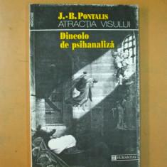 J. B. Pontalis Atractia visului Dincolo de psihanaliza Bucuresti 1994, Humanitas