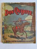 RARITATE! AVENTURILE VITEAZULUI CAVALER DON QUIJOTE DELA MANCHA DE MIGUEL DE CERVANTES ANII 40, Miguel de Cervantes
