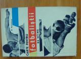 N. Potrescu - Carte pentru fotbalistii de maine