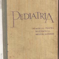 (C5121) PEDIATRIA . MANUAL PENTRU INVATAMANTUL MEDICAL SUPERIOR, AUTORI: PROF. A. RUSESCU, DR. CORNELIA APOSTOLESCU SI COLECTIVUL, ED. MEDICALA 1962 - Carte Pediatrie
