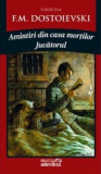 F. M. Dostoievski - Amintiri din casa mortilor * Jucatorul, 2011, F.M. Dostoievski