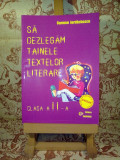 Carmen Iordachescu - Sa dezlegam tainele textelor literare clasa a II a