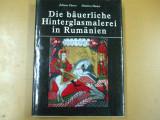 Iuliana Dancu Dumitru Dancu Pictura taraneasca pe sticla in Romania Die rumanische hinterglasmalerei in Rumanien Berlin 1980, Alta editura