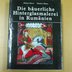 Iuliana Dancu Dumitru Dancu Pictura taraneasca pe sticla in Romania Die rumanische hinterglasmalerei in Rumanien Berlin 1980 - Carte Arta populara