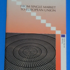 FROM SINGLE MARKET TO EUROPEAN UNION 1999 - BROSURA SPRE PIATA UNICA A UNIUNII EUROPENE (01004 - Carte Legislatie