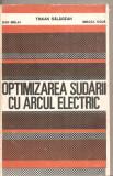 (C5204) OPTIMIZAREA SUDARII CU ARCUL ELECTRIC DE TRAIAN SALAGEAN, EDITURA TEHNICA, 1988, Alta editura