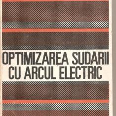 (C5204) OPTIMIZAREA SUDARII CU ARCUL ELECTRIC DE TRAIAN SALAGEAN, EDITURA TEHNICA, 1988 - Carti Mecanica