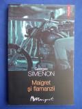 GEORGES SIMENON - MAIGRET SI FLAMANZII ( ROMAN POLITIST ) - POLIROM - 2008