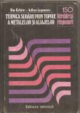 (C5185) TEHNICA SUDARII PRIN TOPIRE A METALELOR SI ALIAJELOR DE ILIE ECHIM SI IULIUS LUPESCU, EDITURA TEHNICA, 1983, Alta editura