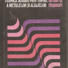 (C5185) TEHNICA SUDARII PRIN TOPIRE A METALELOR SI ALIAJELOR DE ILIE ECHIM SI IULIUS LUPESCU, EDITURA TEHNICA, 1983 - Carti Mecanica