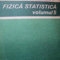 FIZICA STATISTICA, VOL.5-F.REIF, BUC.1983 - Carte Matematica