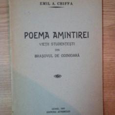POEMA AMINTIREI VIETII STUDENTESTI DIN BRASOVUL DE ODINIOARA, LUGOJ 1937 de EMIL A. CHIFFA - Roman