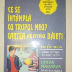 CE SE INTAMPLA CU TRUPUL MEU?-LYNDA MADARAS 1996 - Carte Psihologie