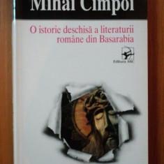 O ISTORIE DESCHISA A LITERATURII ROMANE DIN BASARABIA ED. A- II -A REVAZUTA SI REVIZUITA - MIHAI CIMPOI,BUC.1997