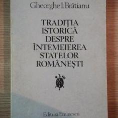 Traditia istorica despre intemeierea statelor romanesti-Ghe. I.Bratianu - Istorie