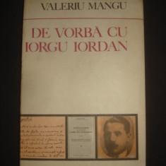 VALERIU MANGU - DE VORBA CU IORGU IORDAN, Alta editura