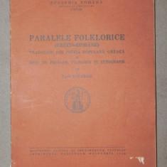 PARALELE FOLKLORICE (GRECO-ROMANE) -TACHE PAPAHAGI BUCURESTI 1944 - Carte traditii populare