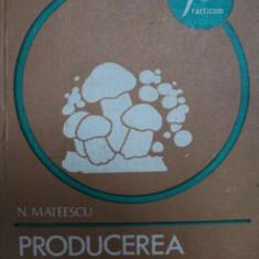 PRODUCEREA CIUPERCILOR- N. MATEESCU, BUC.1982