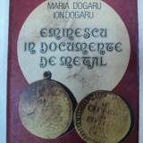 EMINESCU IN DOCUMENTE DE METAL-MARIA DOGARU BUCURESTI 1991