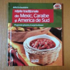 DELICII IN BUCATARIE, RETETE TRADITIONALE DIN MEXIC, CARAIBE, SI AFRICA DE SUD, PREPARATE PICANTE SI SURPRINZATOARE - Carte Retete traditionale romanesti