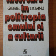 INCERCARE IN POLITROPIA OMULUI SI A CULTURII- GABRIEL LIICEANU - Roman
