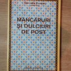 MANCARURI SI DULCIURI DE POST de GAROAFA COMAN, BUC. 1995 - Carte Retete traditionale romanesti