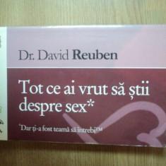 TOT CE AI VRUT SA STII DESPRE SEX de DAVID REUBEN, 2008 - Carte Psihologie