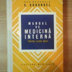 MANUAL DE MEDICINA INTERNA PENTRU CADRE MEDII - CORNELIU BORUNDEL, EDITIA A II A, BUC. 1979