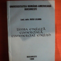 LIMBA ENGLEZA COMERCIALA / COMERCIAL ENGLISH de RUSU LILIANA, Bucuresti 1998 - Carte in alte limbi straine