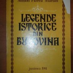 LEGENDE ISTORICE DIN BUCOVINA- SIMION FLOREA MARIAN - Carte Fabule