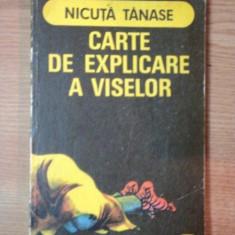CARTE DE EXPLICARE A VISELOR de NICULITA TANASE, 1975 - Carte ezoterism