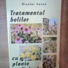 TRATAMENTUL BOLILOR CU PLANTE MEDICINALE de NICOLAI ANTON, 2001