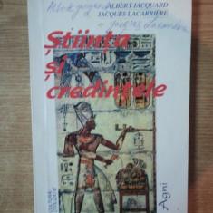 STIINTA SI CREDINTELE de ALBERT JACQUARD, JACQUES LACARRIERE - Carti Crestinism