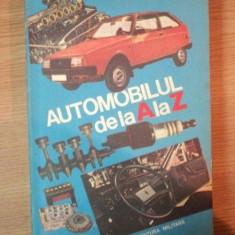 AUTOMOBILUL DE LA A LA Z de C. ARAMA, GHEORGHE ZATREANU, 1985 - Carti Mecanica
