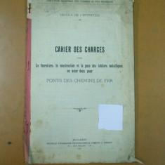 Directia generala C. F. R. Serviciul de intretinere Caietul de sarcini pentru mobila, constructii si mese metalice text limba franceza Bucuresti 1910