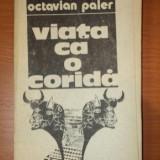 VIATA CA O CORIDA- OCTAVIAN PALER - Roman