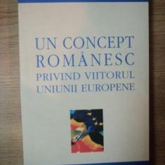 UN CONCEPT ROMANESC PRIVIND VIITORUL UNIUNII EUROPENE, 2001 - Istorie