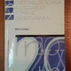 O ISTORIE DESCHISA A LITERATURII ROMANE DIN BASARABIA-MIHAI CIMPOI,BUC.2002