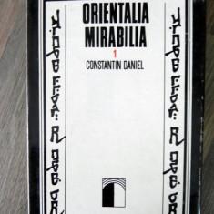 ORIENTALIA MIRABILIA Constantin Daniel - Istorie