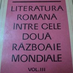 LITERATURA ROMANA INTRE CELE DOUA RAZBOAIE MONDIALE de OV. S. CROHMALNICEANU, VOL III, 1975