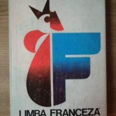 LIMBA FRANCEZA ( CURS PRACTIC ) Ed. a II a de MARCEL SARAS, MIHAI STEFANESCU, Bucuresti 1976 - Carte in alte limbi straine