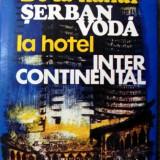 De la hanul Serban Voda la hotel Intercontinental - Istorie