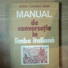 MANUAL DE CONVERSATIE IN LIMBA ITALIANA de DOINA CONDREA DERER, Bucuresti 1982 - Carte in alte limbi straine