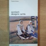 SCRIERI DESPRE ARTA de THEODOR ENESCU, volumul 2, 2003 - Carte Istoria artei